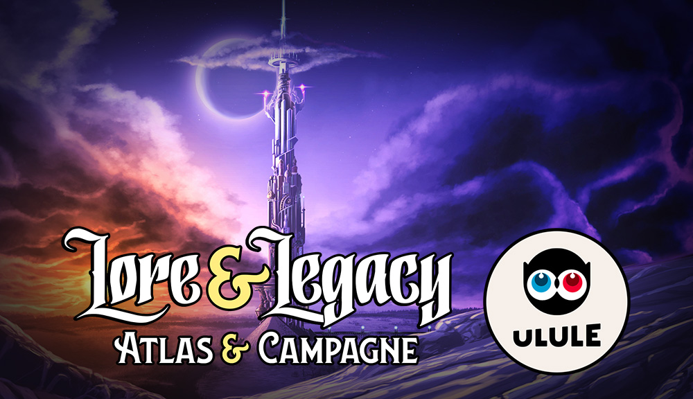 Lore & Legacy : Atlas et Campagne en financement sur Ulule