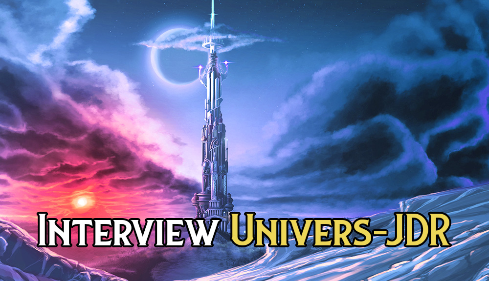 Lore & Legacy : Interview sur Univers-JDR
