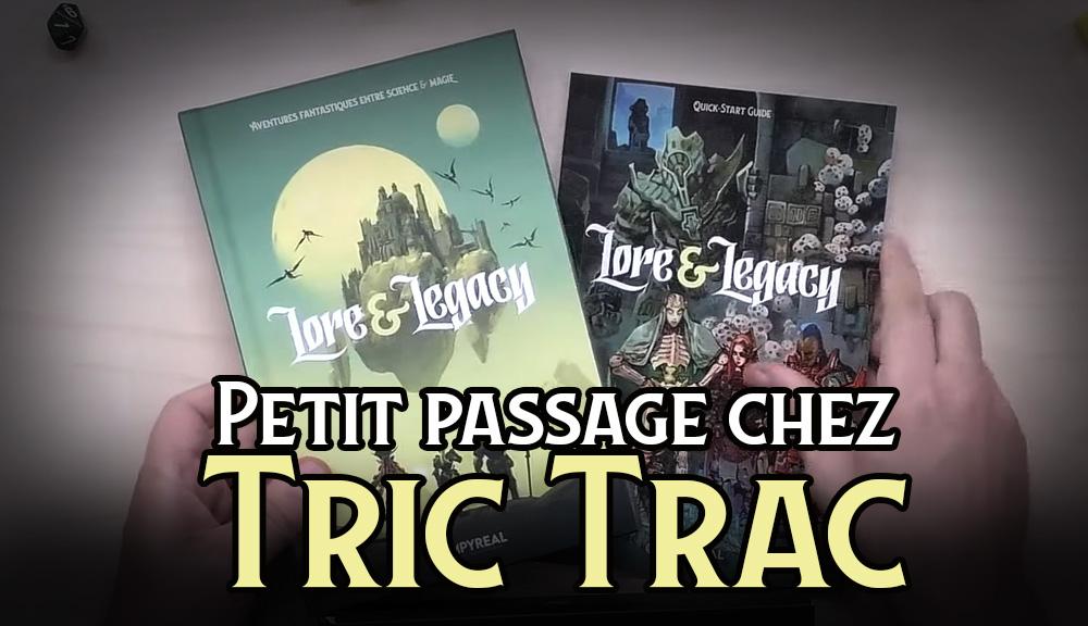 Lore & Legacy : Passage chez Tric Trac